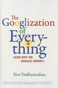 The Googlization of Everything 1st Edition 9780520948693 0520948696