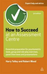 How to Succeed at an Assessment Centre 3rd edition 9780749462291 0749462299