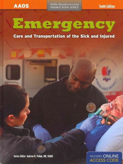 Emergency Care and Transportation of the Sick and Injured (AAOS Orange Books) 1st Edition 9781449615895 1449615899