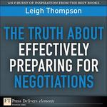 The Truth About Effectively Preparing for Negotiations 1st edition 9780132480796 0132480794