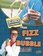 Science Experiments That Fizz and Bubble 0 9781429654258 1429654252