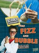 Science Experiments That Fizz and Bubble 0 9781429662512 1429662514