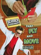 Science Experiments That Fly and Move 0 9781429662529 1429662522