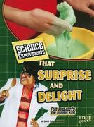 Science Experiments That Surprise and Delight 0 9781429662536 1429662530