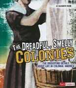 The Dreadful, Smelly Colonies 1st Edition 9781429663519 1429663510