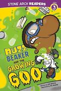 Buzz Beaker and the Growing Goo 0 9781434225276 1434225275