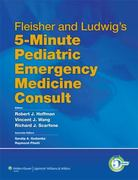 Fleisher and Ludwig's 5-Minute Pediatric Emergency Medicine Consult 1st edition 9781605477497 1605477494