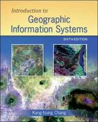 Introduction to Geographic Information Systems 6th Edition 9780073369310 0073369314