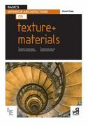 Basics Interior Architecture 05: Texture + Materials 1st Edition 9782940411535 2940411530