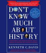 Don't Know Much About History, Anniversary Edition 20th edition 9780307714916 0307714918