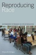 Reproducing Race 1st Edition 9780520949447 0520949447