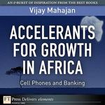 Accelerants for Growth in Africa 1st edition 9780132489751 0132489759