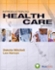 Introduction to Health Care (New Releases for Health Science)