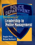 Paradoxes of Leadership in Police Management 1st Edition 9781435488076 1435488075