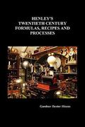 Henley's Twentieth Century Formulas, Recipes and Processes 0 9781849027977 1849027978