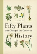 Fifty Plants That Changed the Course of History 0 9781554077984 1554077982