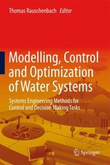 Modelling, Control and Optimization of Water Systems 1st Edition 9783642160257 3642160255