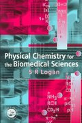 Physical Chemistry for the Biomedical Sciences 1st edition 9780748407101 0748407103