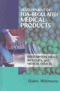 Development of FDA-Regulated Medical Products 2nd edition 9780873896139 0873896130