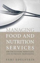 Managing Food and Nutrition Services for the Culinary, Hospitality, and Nutrition Professions 1st edition 9780763740641 0763740640
