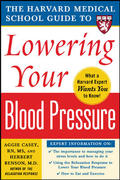 Harvard Medical School Guide to Lowering Your Blood Pressure 1st edition 9780071490399 0071490396