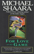 For Love of the Game 1st Edition 9780345408921 0345408926