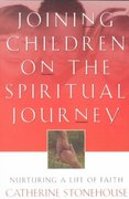 Joining Children on the Spiritual Journey 0 9780801058073 0801058074