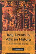 Key Events in African History 0 9780313313233 0313313237