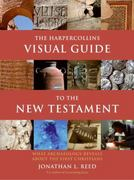 The HarperCollins Visual Guide to the New Testament 1st Edition 9780060842499 0060842490