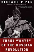 "Three ""Whys"" of the Russian Revolution 1st Edition 9780679776468 067977646X"