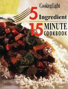 Cooking Light - 5 Ingredient 15 Minute Cookbook 1st edition 9780848718527 0848718526