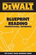 DEWALT Blueprint Reading Professional Reference 1st Edition 9780977000357 0977000354