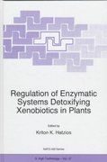 Regulation of Enzymatic Systems Detoxifying Xenobiotics in Plants 1st edition 9780792346463 0792346467