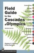 Field Guide to the Cascades and Olympics 2nd Edition 9780898868081 0898868084