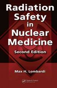 Radiation Safety in Nuclear Medicine, Second Edition 2nd Edition 9780849381683 0849381681