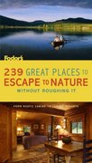 239 Great Places to Escape to Nature Without Roughing It 2nd edition 9781400016709 1400016703