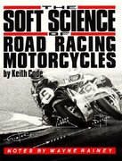 The Soft Science of Road Racing Motorcycles 2nd edition 9780965045032 096504503X
