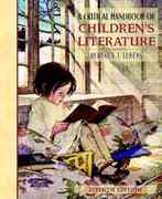 Critical Handbook of Children's Literature, A, 7th edition 9780205360130 0205360130
