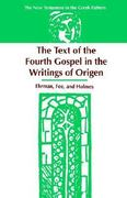 The Text of the Fourth Gospel in the Writings of Origen 0 9781555407896 1555407897