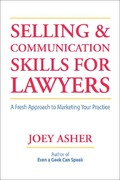 Selling and Communications Skills for Lawyers 0 9781588521231 1588521230
