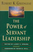 Power of Servant-Leadership 1st Edition 9781576750353 1576750353