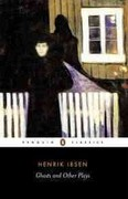 Ghosts and Other Plays 1st Edition 9780140441352 0140441352