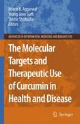 The Molecular Targets and Therapeutic Uses of Curcumin in Health and Disease 1st edition 9780387464008 038746400X