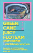 Green Cane and Juicy Flotsam 0 9780813517384 0813517389