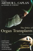 The Ethics of Organ Transplants 1st Edition 9781573922241 1573922242