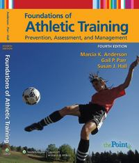 Foundations of Athletic Training 4th edition 9780781784450 078178445X