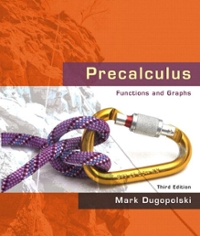 Precalculus: Functions and Graphs 3rd Edition 9780321501110 032150111X