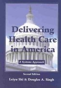 Delivering Health Care in America 2nd edition 9780763724931 0763724939