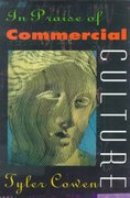 In Praise of Commercial Culture 0 9780674001886 0674001885