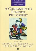 A Companion to Feminist Philosophy 1st edition 9780631220671 0631220674